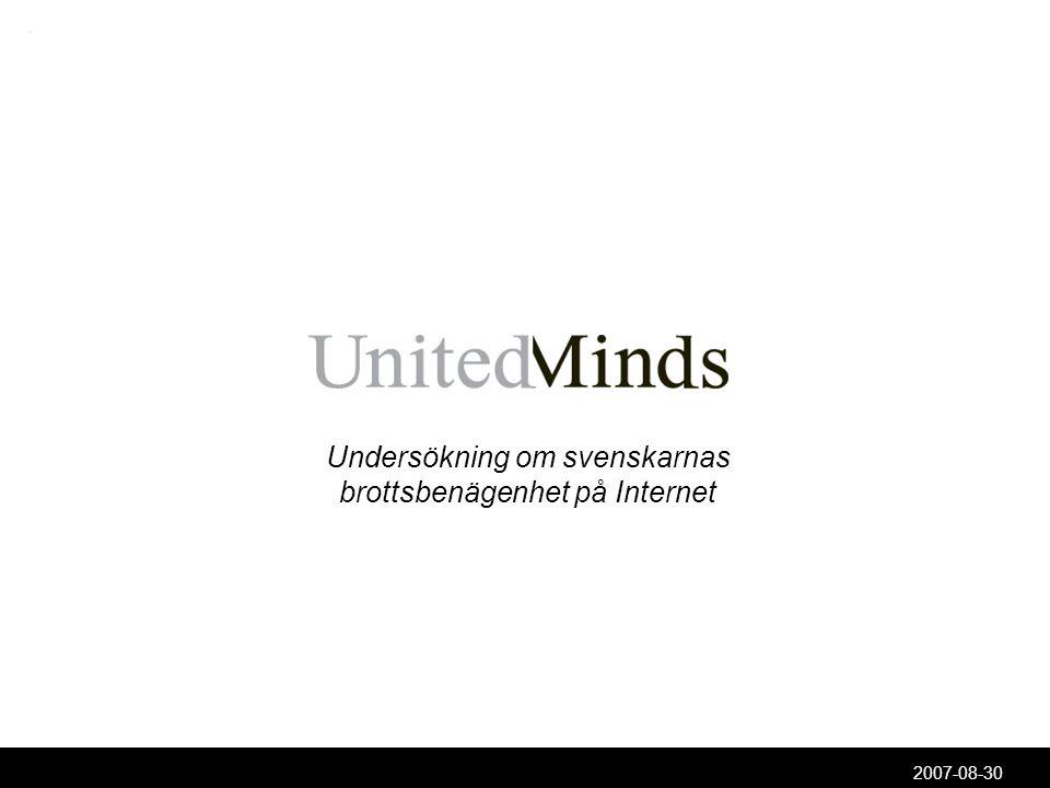 2007-08-30 Om undersökningen Undersökningen är genomförd av United Minds, med hjälp av datainsamlingsföretaget Cint, på uppdrag av Forma Books.