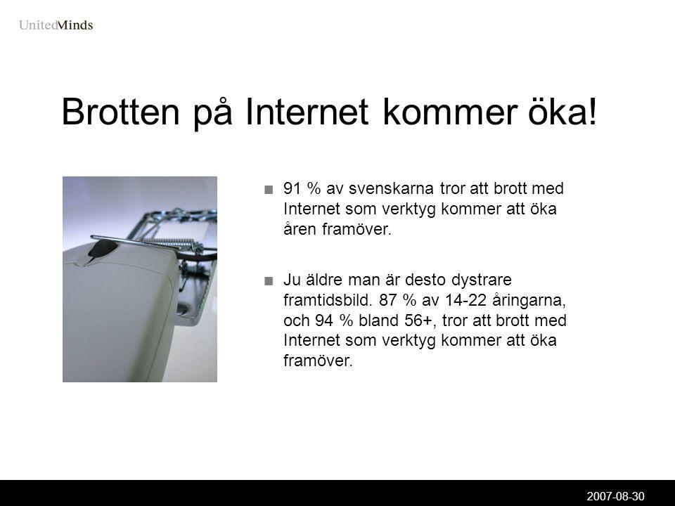 2007-08-30 Brotten på Internet kommer öka.
