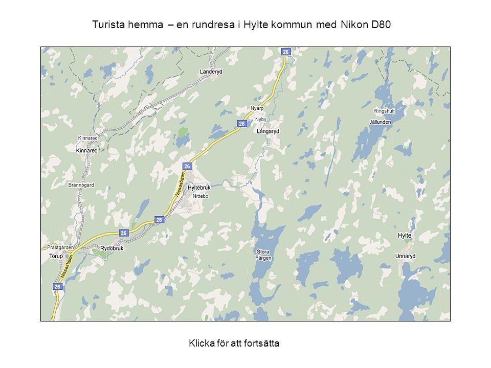 Turista hemma – en rundresa i Hylte kommun med Nikon D80 Klicka för att fortsätta