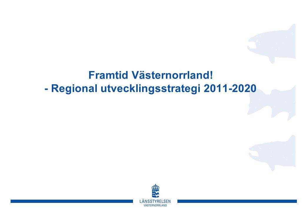 Framtid Västernorrland – 2020 Ett stolt Västernorrland – med funktion och attraktivitet Övergripande mål Positiv befolkningstillväxt Ökad tillgänglighet Stärkt innovationsförmåga Med samlade resurser mobiliserar vi Västernorrlands drivkrafter •Människan som drivkraft •Kompetens som drivkraft •Innovationsförmåga som drivkraft •Tillgänglighet och infrastruktur som drivkraft Arbetsstrategi samt fokusområden Vision Insatser kopplade till utvärdering och uppföljning Forum och styrgrupper Genomförande via sektorsprogram, kommunerna samt särskilda initiativ/projektsatsningar Vägledande strategiska forum samt ansvariga aktörer HÅLLBARHETHÅLLBARHET
