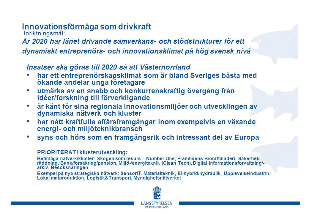 Innovationsförmåga som drivkraft Insatser ska göras till 2020 så att Västernorrland • har ett entreprenörskapsklimat som är bland Sveriges bästa med ö