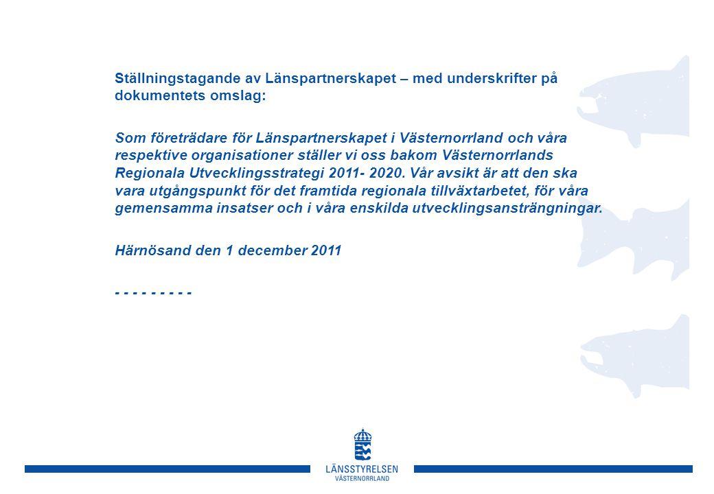 Ställningstagande av Länspartnerskapet – med underskrifter på dokumentets omslag: Som företrädare för Länspartnerskapet i Västernorrland och våra resp