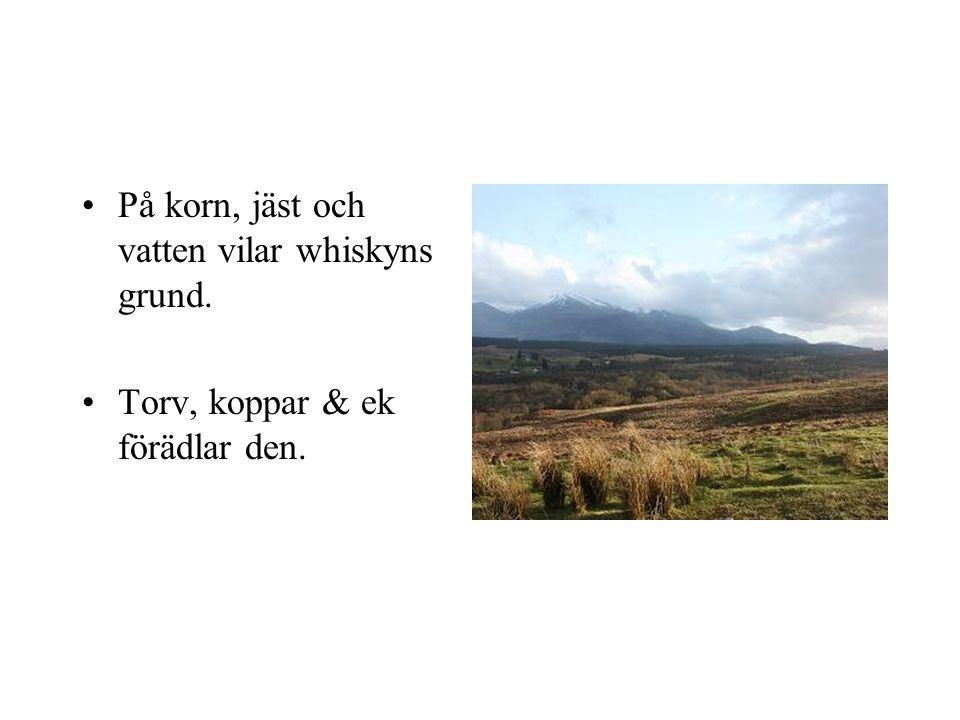 •Hög luftfuktighet ger bra whisky.