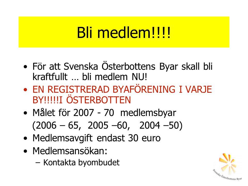 Bli medlem!!!.•För att Svenska Österbottens Byar skall bli kraftfullt … bli medlem NU.