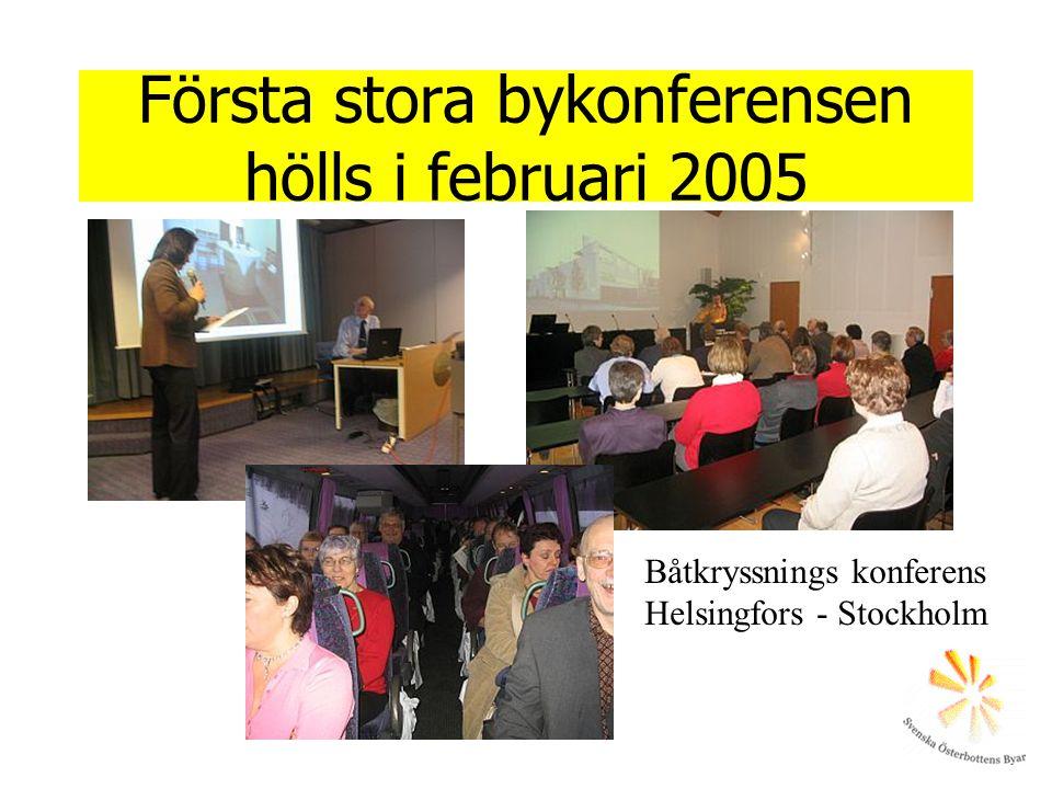 Första stora bykonferensen hölls i februari 2005 Båtkryssnings konferens Helsingfors - Stockholm