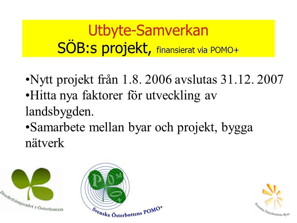 Utbyte-Samverkan SÖB:s projekt, finansierat via POMO+ •Nytt projekt från 1.8.