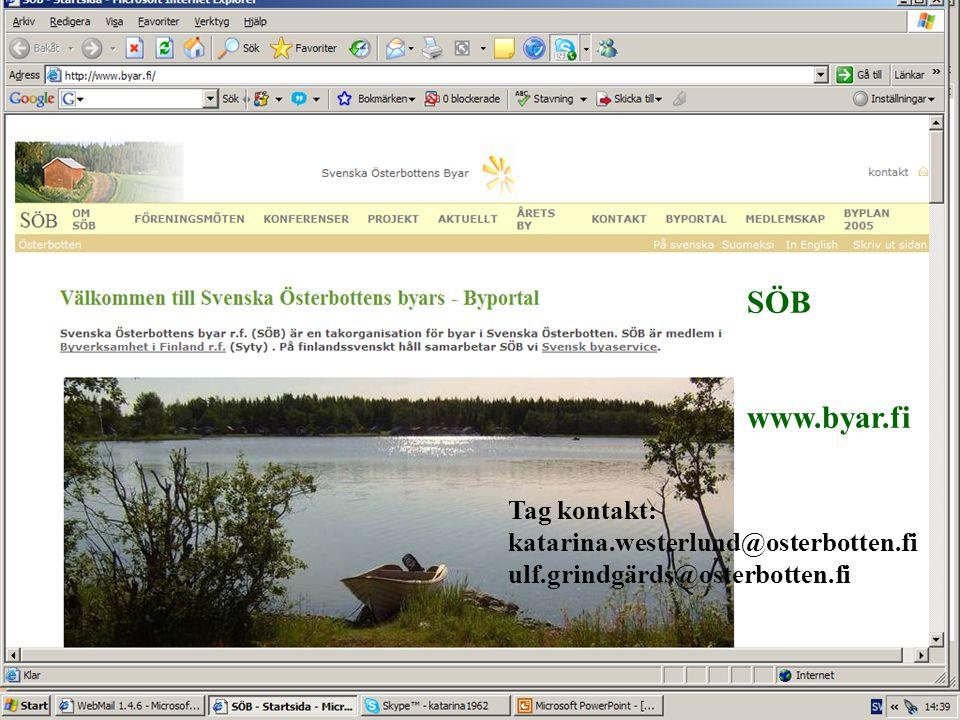 SÖB www.byar.fi Tag kontakt: katarina.westerlund@osterbotten.fi ulf.grindgärds@osterbotten.fi