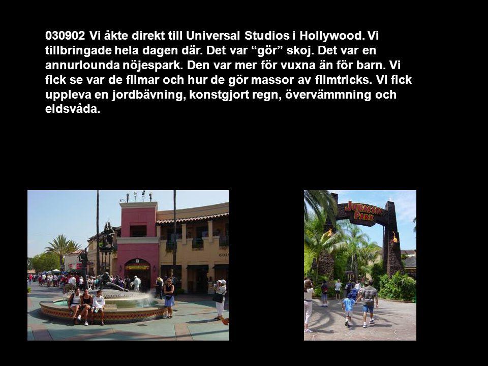 030902 Vi åkte direkt till Universal Studios i Hollywood.