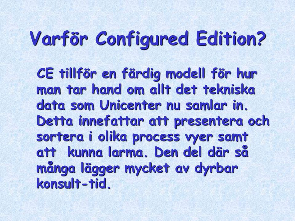 Varför Configured Edition.