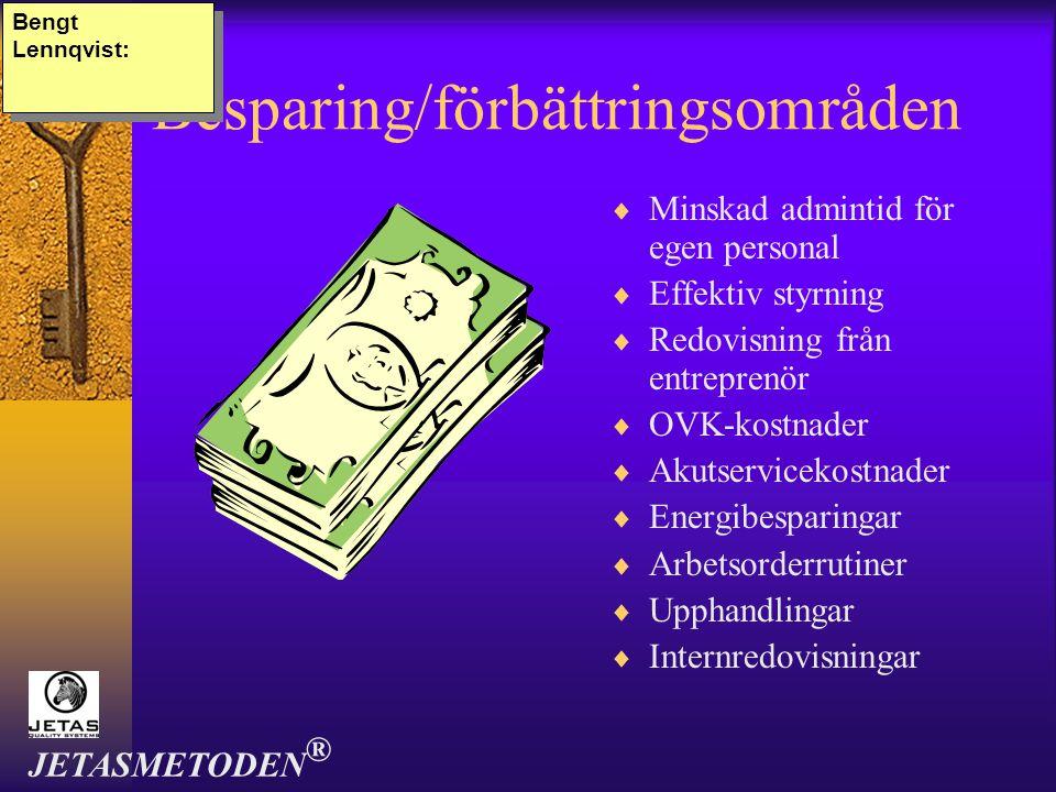 Besparing/förbättringsområden  Minskad admintid för egen personal  Effektiv styrning  Redovisning från entreprenör  OVK-kostnader  Akutservicekos