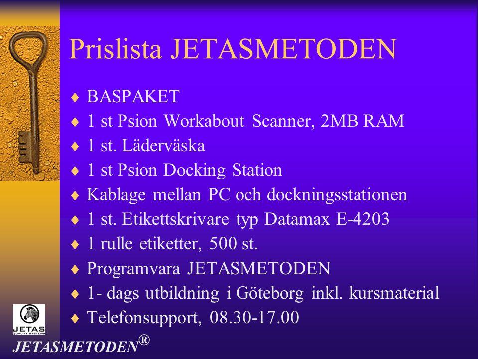 Prislista JETASMETODEN  BASPAKET  1 st Psion Workabout Scanner, 2MB RAM  1 st. Läderväska  1 st Psion Docking Station  Kablage mellan PC och dock