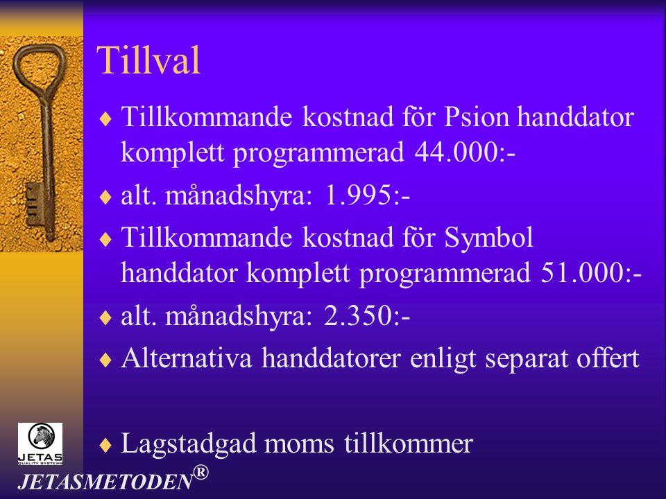 Tillval  Tillkommande kostnad för Psion handdator komplett programmerad 44.000:-  alt. månadshyra: 1.995:-  Tillkommande kostnad för Symbol handdat