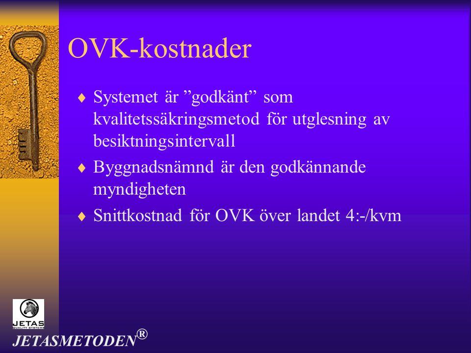 """OVK-kostnader  Systemet är """"godkänt"""" som kvalitetssäkringsmetod för utglesning av besiktningsintervall  Byggnadsnämnd är den godkännande myndigheten"""