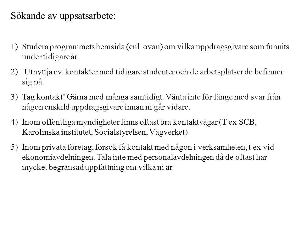 Sökande av uppsatsarbete: 1)Studera programmets hemsida (enl.