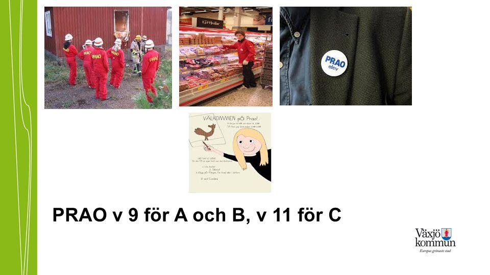PRAO v 9 för A och B, v 11 för C