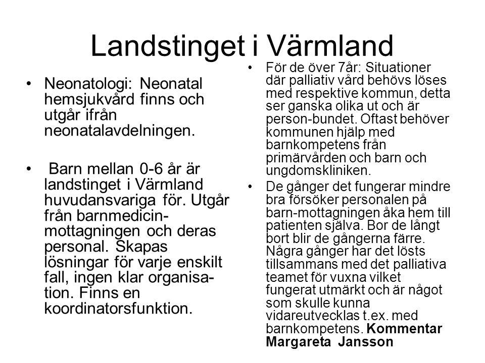 Landstinget i Värmland •Neonatologi: Neonatal hemsjukvård finns och utgår ifrån neonatalavdelningen. • Barn mellan 0-6 år är landstinget i Värmland hu