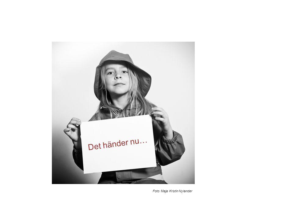Foto: Maja Kristin Nylander Det händer nu…