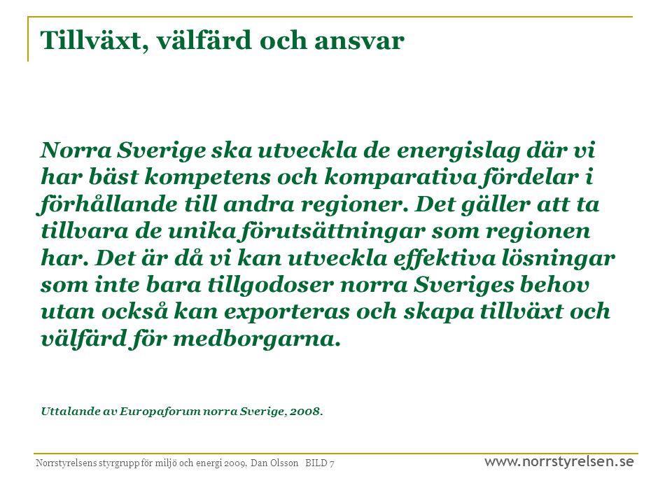 www.norrstyrelsen.se Norrstyrelsens styrgrupp för miljö och energi 2009, Dan Olsson BILD 18 Region Norrlands uppgifter 2020  Skapa samsyn i regionen kring vilka nationella satsningar som ska göras avseende klimat, miljö och energi och lyfta fram dessa i dialog med nationella aktörer.