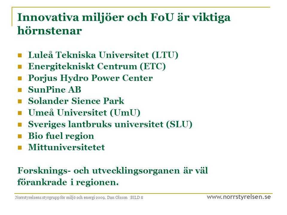 www.norrstyrelsen.se Norrstyrelsens styrgrupp för miljö och energi 2009, Dan Olsson BILD 19 Avslutande synpunkter  Regioner som samlas kring en gemensam vision eller strategisk idé har goda förutsättningar.