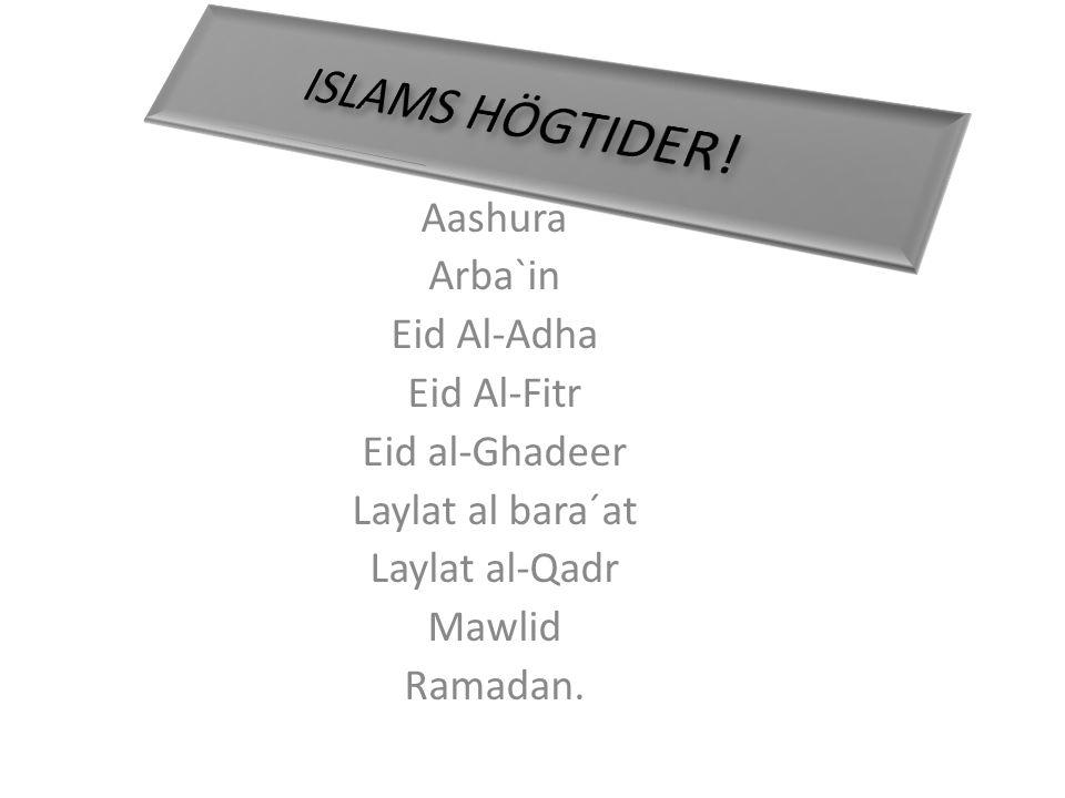 Aashura Arba`in Eid Al-Adha Eid Al-Fitr Eid al-Ghadeer Laylat al bara´at Laylat al-Qadr Mawlid Ramadan.