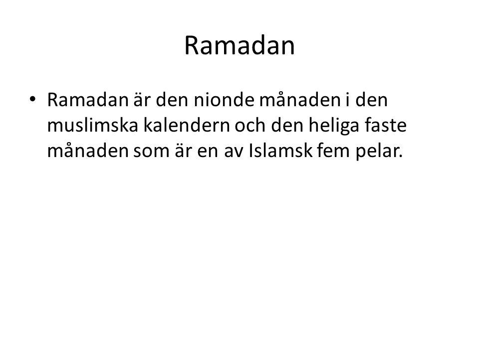 Ramadan • Ramadan är den nionde månaden i den muslimska kalendern och den heliga faste månaden som är en av Islamsk fem pelar.