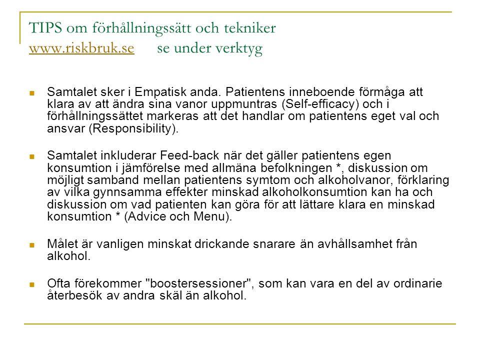 TIPS om förhållningssätt och tekniker www.riskbruk.se se under verktyg www.riskbruk.se  Samtalet sker i Empatisk anda.