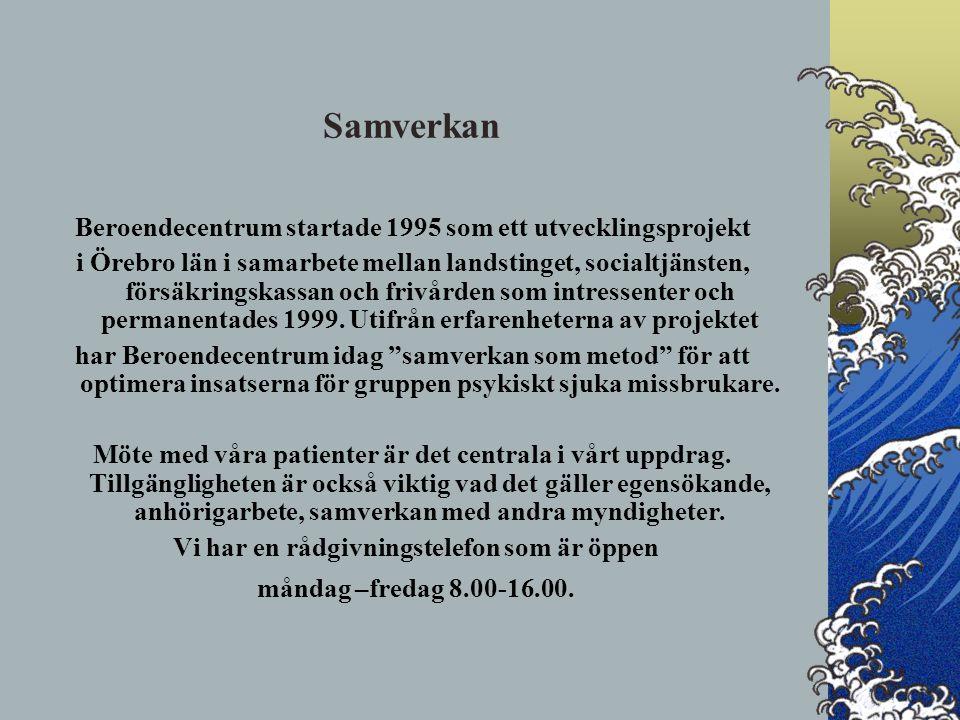 Samverkan Beroendecentrum startade 1995 som ett utvecklingsprojekt i Örebro län i samarbete mellan landstinget, socialtjänsten, försäkringskassan och frivården som intressenter och permanentades 1999.