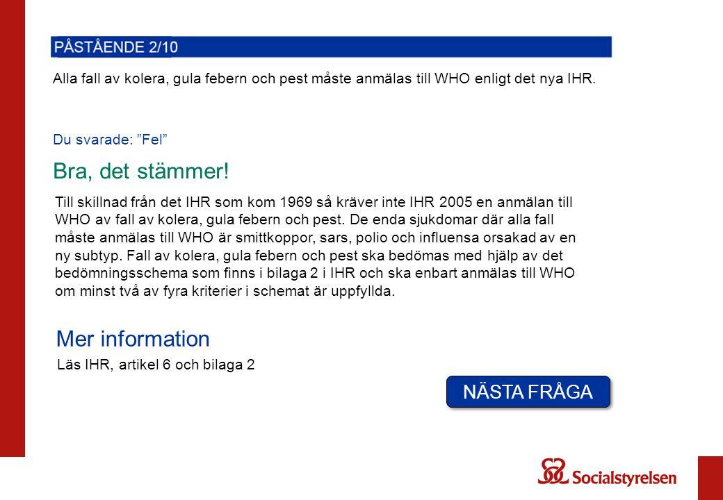 Socialstyrelsen beslutar vilka hamnar och flygplatser som ska vara karantänshamnar respektive karantänsflygplatser i Sverige.