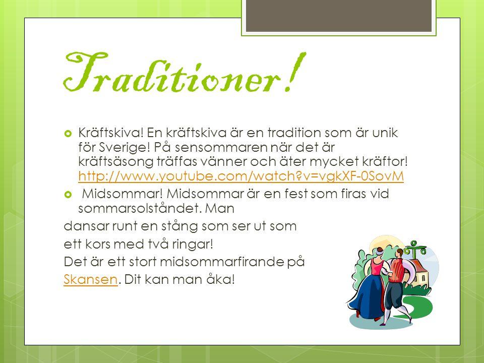 Traditioner. Kräftskiva. En kräftskiva är en tradition som är unik för Sverige.