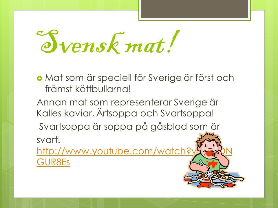 Svensk mat. Mat som är speciell för Sverige är först och främst köttbullarna.