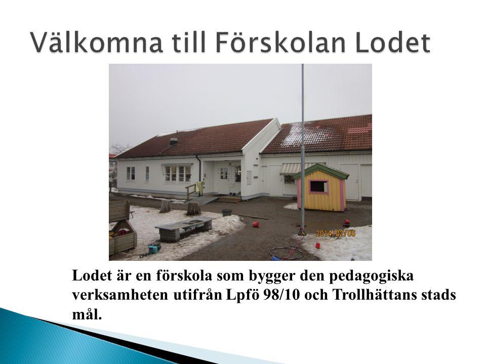 Lodet är en förskola som bygger den pedagogiska verksamheten utifrån Lpfö 98/10 och Trollhättans stads mål.