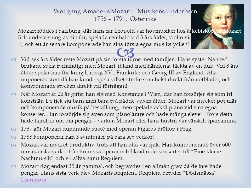   Vid sex års ålder reste Mozart på sin första turné med familjen. Hans syster Nannerl brukade spela fyrhändigt med Mozart, ibland med händerna täck