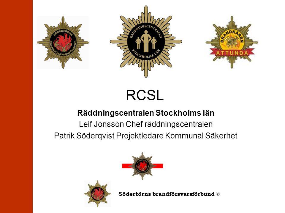 Södertörns brandförsvarsförbund © Räddningscentralen Stockholms Län Larm och ledningscentral för Brandkåren Attunda och Södertörns brandförsvarsförbund Larm och ledning för 16 kommuner 10500 räddningsärenden 850000 invånare Räddningstjänst och kommunalsäkerhet i symbios Certifierad larmcentral enligt SSF 136:4 samt ISO 9001