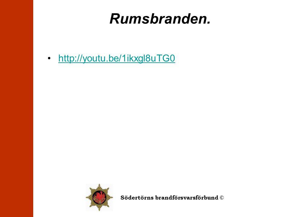 Södertörns brandförsvarsförbund © Rumsbranden. •http://youtu.be/1ikxgl8uTG0http://youtu.be/1ikxgl8uTG0