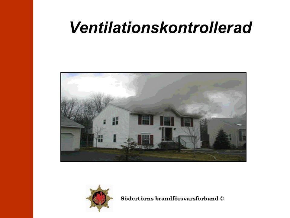Södertörns brandförsvarsförbund © Ventilationskontrollerad
