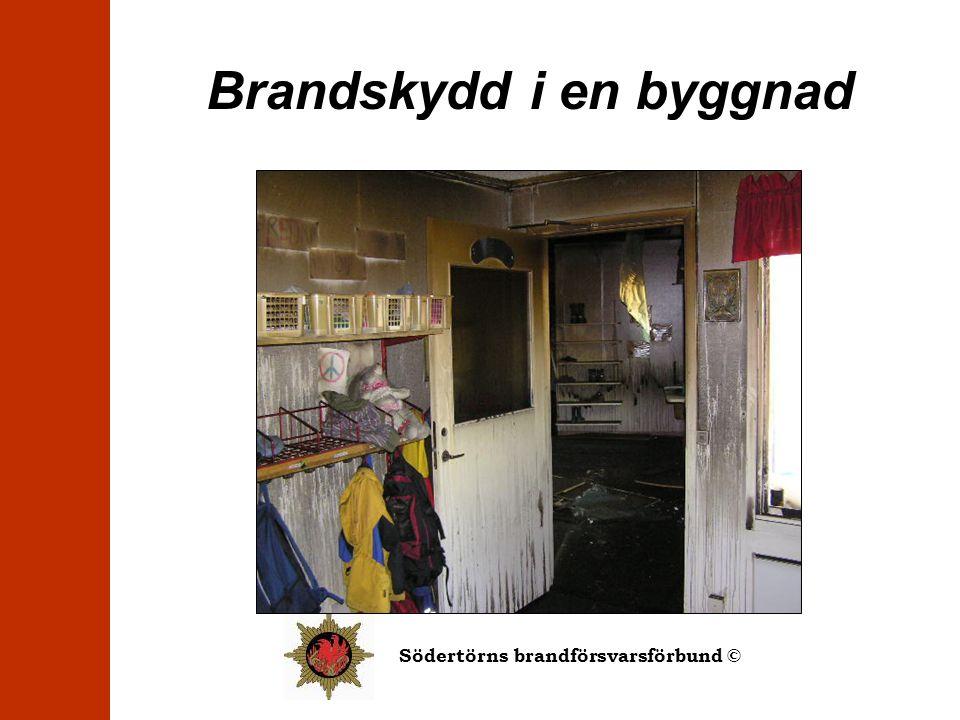 Södertörns brandförsvarsförbund © Brandskydd i en byggnad
