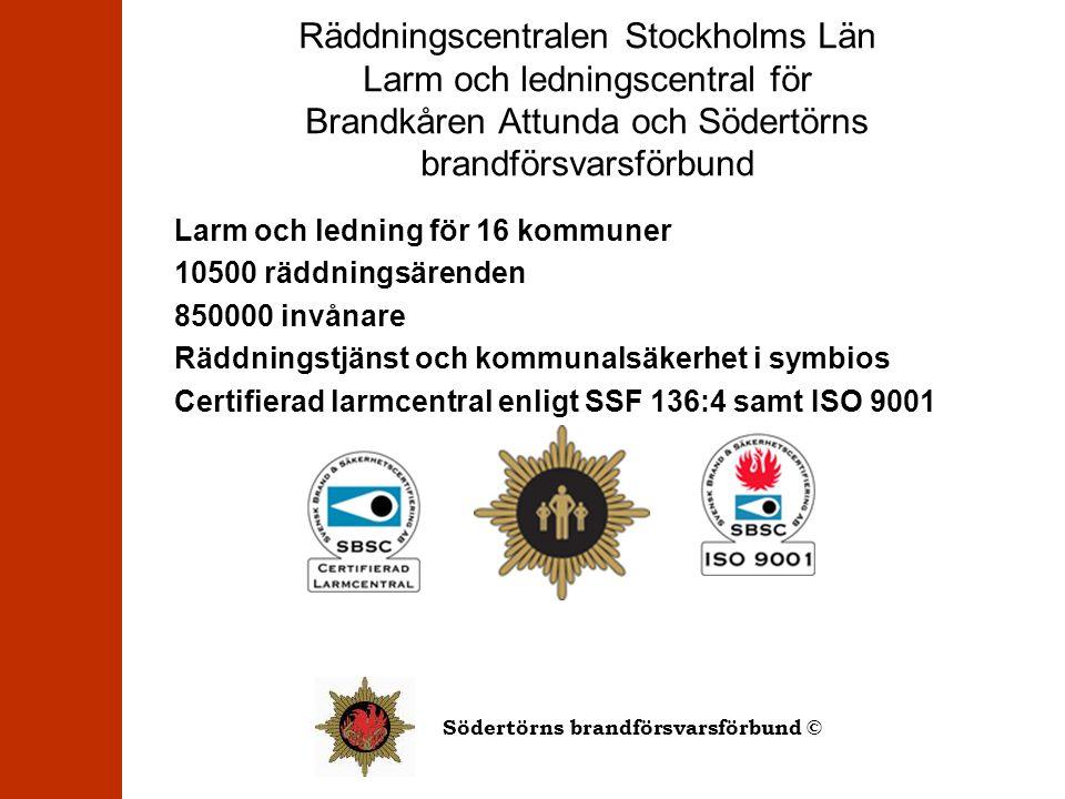 Södertörns brandförsvarsförbund © Räddningscentralen Stockholms Län Larm och ledningscentral för Brandkåren Attunda och Södertörns brandförsvarsförbun