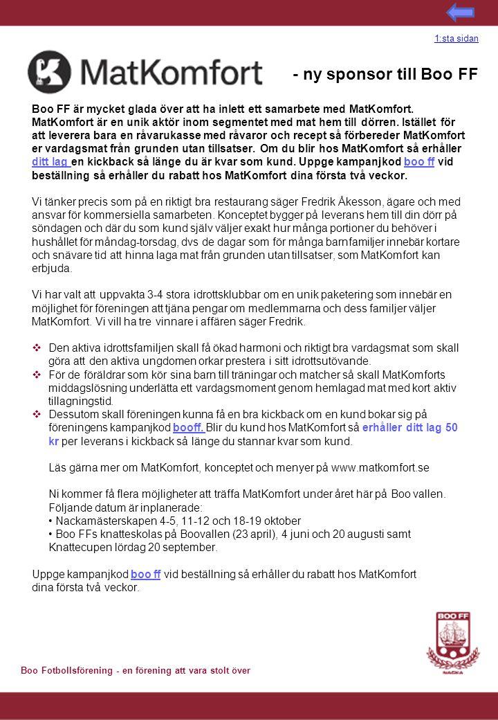 Boo Fotbollsförening - en förening att vara stolt över Tränarrådet 2014 - Fadderveckor 22 april gick det ut information till alla våra ledare och tränare från Dam/Herr ned Pojkar och Flickor 05 gällande de planerade Fadderveckorna i maj.