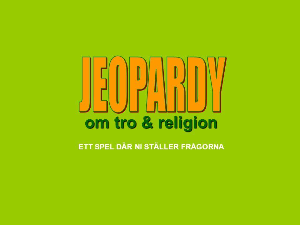 ETT SPEL DÄR NI STÄLLER FRÅGORNA om tro & religion