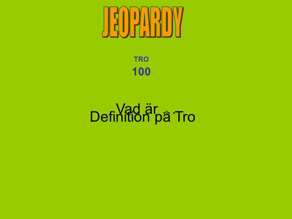 Vad är … Definition på Tro TRO 100