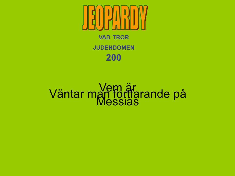 VAD TROR JUDENDOMEN 200 Vem är Messias Väntar man fortfarande på