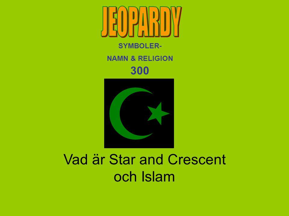 Vad är Star and Crescent och Islam SYMBOLER- NAMN & RELIGION 300