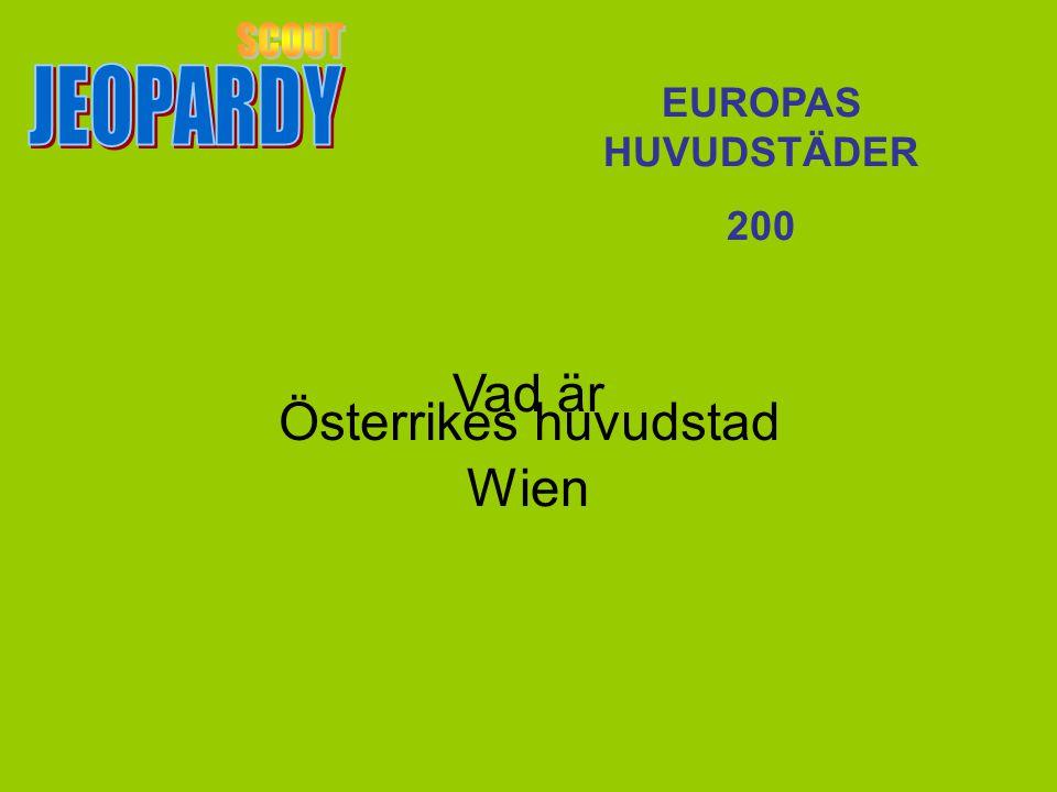 Vad är Wien EUROPAS HUVUDSTÄDER 200 Österrikes huvudstad