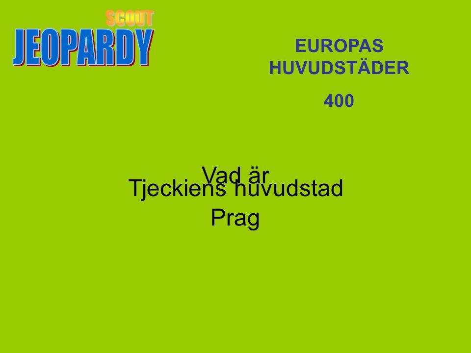 Vad är Prag EUROPAS HUVUDSTÄDER 400 Tjeckiens huvudstad