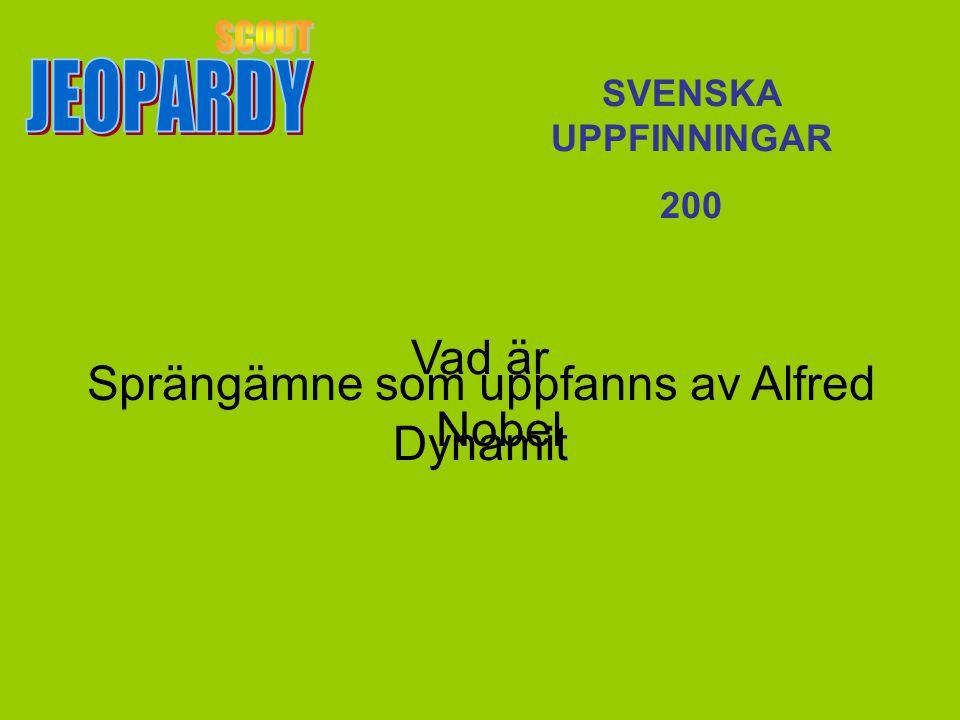 Vad är Dynamit SVENSKA UPPFINNINGAR 200 Sprängämne som uppfanns av Alfred Nobel