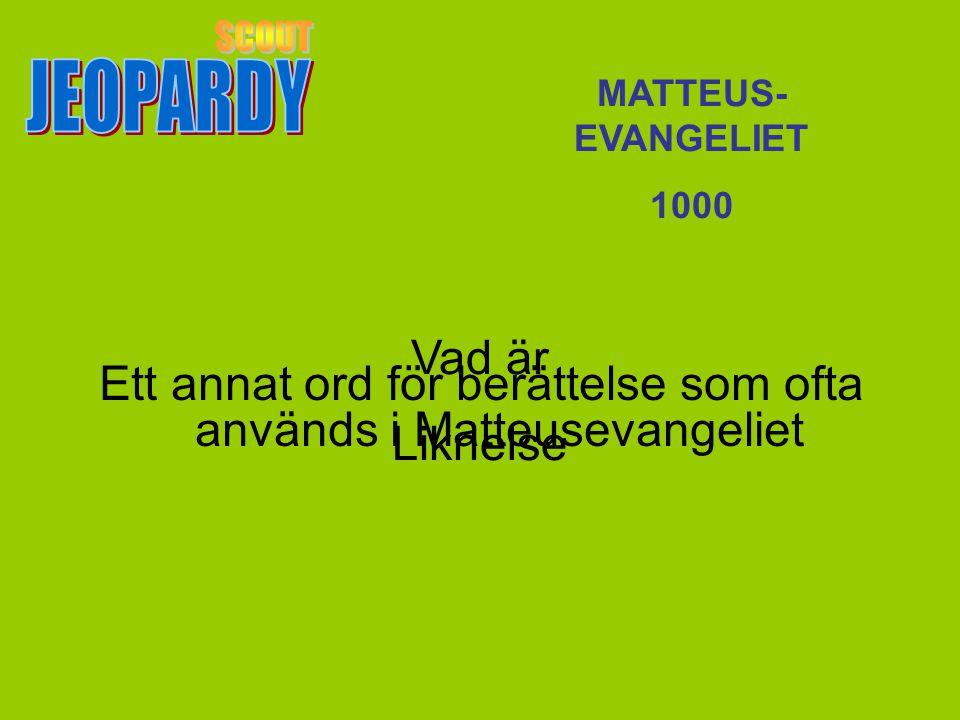 Vad är Liknelse MATTEUS- EVANGELIET 1000 Ett annat ord för berättelse som ofta används i Matteusevangeliet