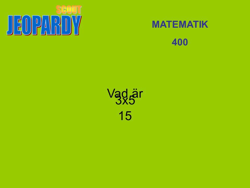 Vad är 15 MATEMATIK 400 3x5