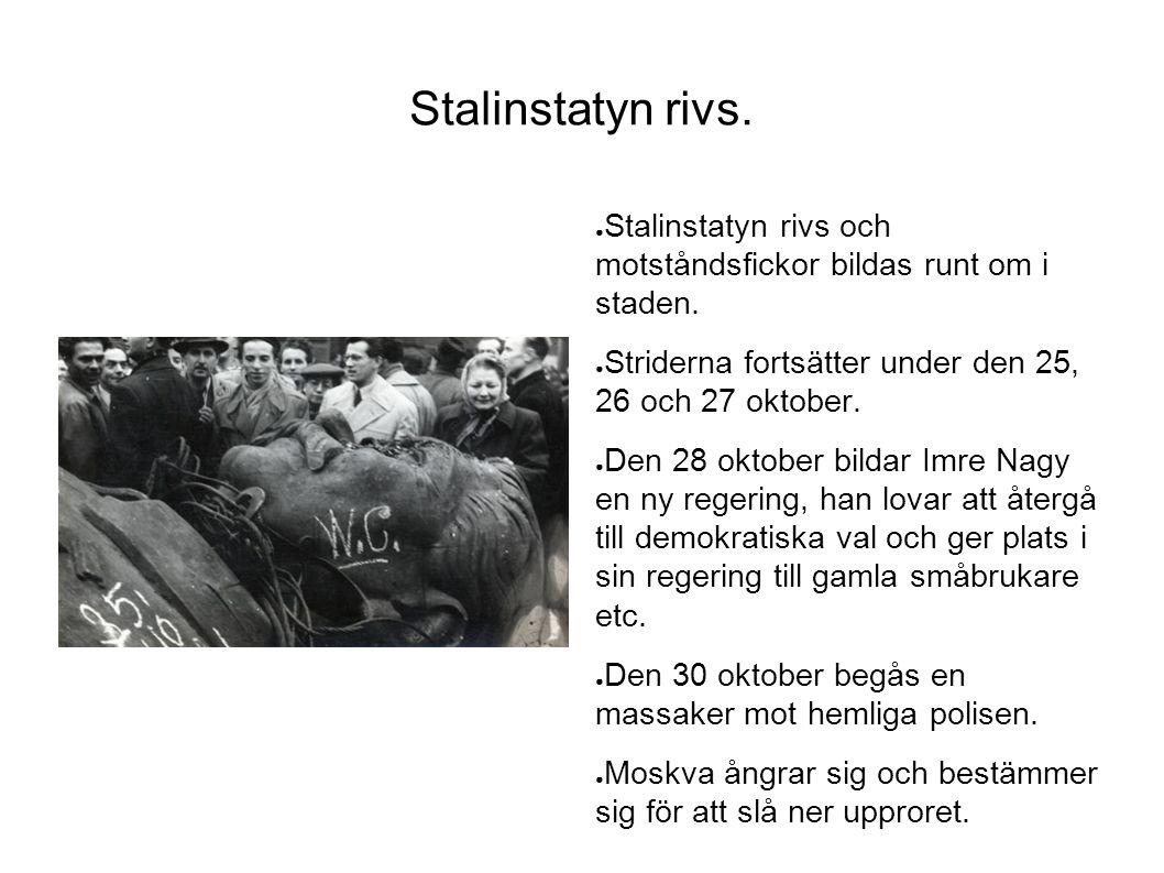 Stalinstatyn rivs. ● Stalinstatyn rivs och motståndsfickor bildas runt om i staden. ● Striderna fortsätter under den 25, 26 och 27 oktober. ● Den 28 o