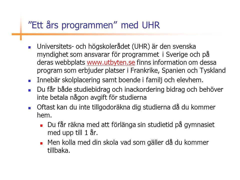 """""""Ett års programmen"""" med UHR  Universitets- och högskolerådet (UHR) är den svenska myndighet som ansvarar för programmet i Sverige och på deras webbp"""