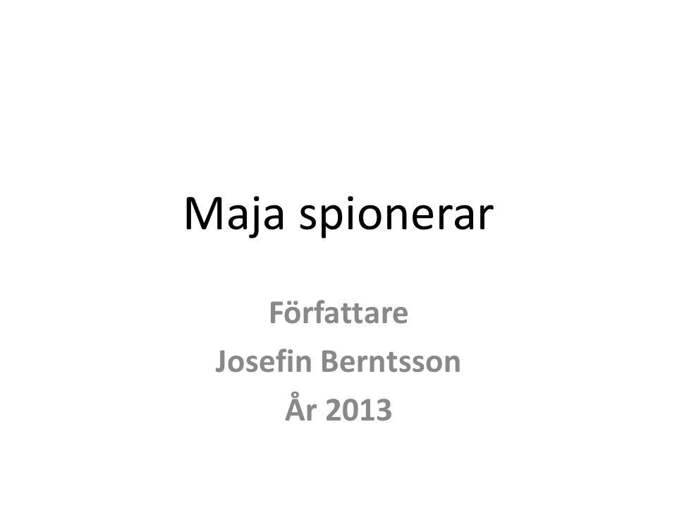 Maja spionerar Författare Josefin Berntsson År 2013